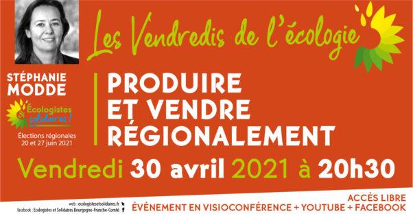 produire-vendre-30-avril-21-vendredis-ecologie-ecologistes-solidaires-regionales-2021-lao-ok